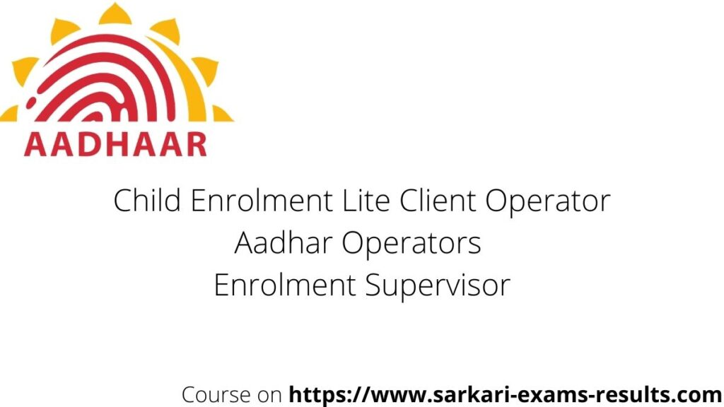 Course of Aadhar Card Operators Supervisor and Child Enrolment Lite Client Operator