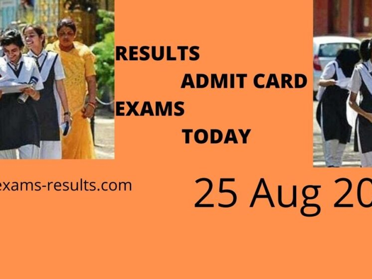 Today's Results Admit Card Exams 25 Aug 2021