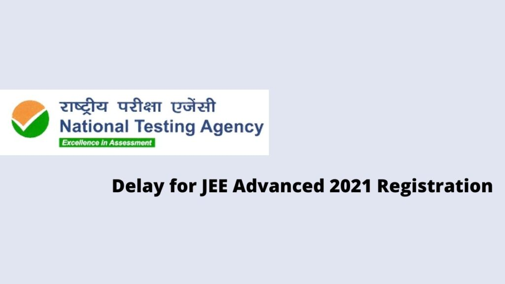 2 Day delay in JEE Advanced 2021 Registration Date